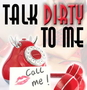 Dirty Talk, Dirty Texting, Erotic Vigilance
