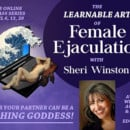 Live Event: The Learnable Art Of Female Ejaculation